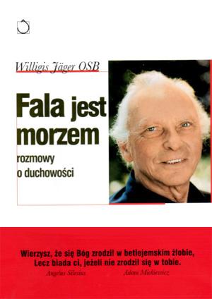 Fala jest morzem - Willigis Jäger OSB